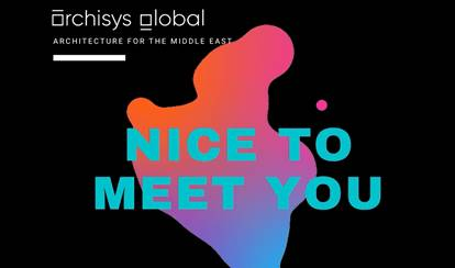Nice to meet you: Who is Archisys Global?